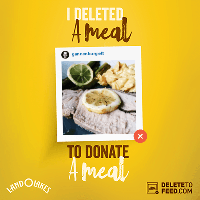 Delete to Feed Campaign by Land O'Lakes and Feeding America